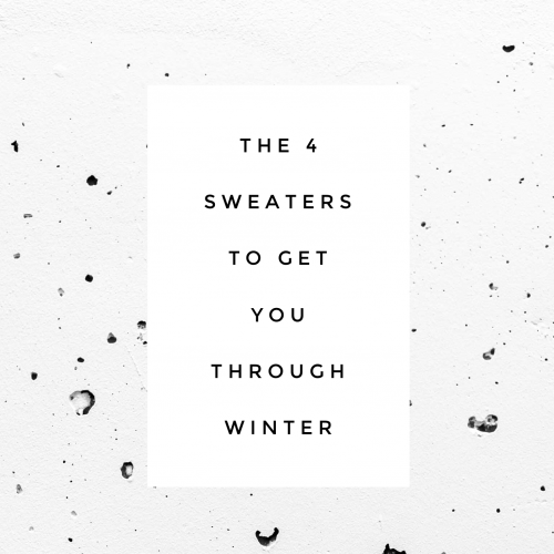 the four sweaters to get you through winter